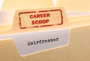 Career Scoop file, on what it's like to work as a Hairdresser
