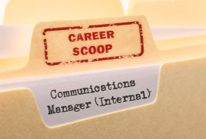 Career Scoop file, on what it's like to work as a Communications Manager