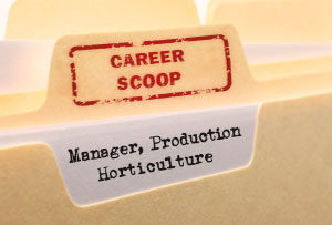 Career Scoop: Manager, Production Horticulture