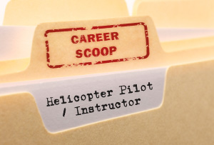 Career Scoop file, on what it's like to work as a Helicopter Pilot and Instructor