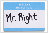 Conference badge, saying Hello, my name is Mr. Right