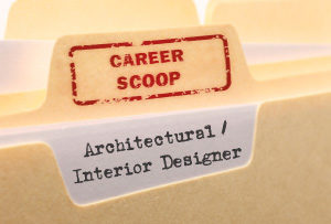 Career Scoop File, on what it's like to work as an Architectural / Interior Designer