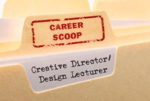 Career Scoop file, on what it's like to work as a Creative Director / Design Lecturer