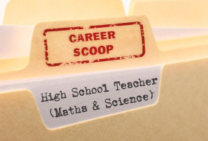 Career Scoop: High School Maths & Science Teacher