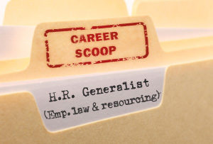 Career Scoop file, on what it's like to work as a Human Resources Generalist