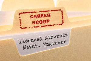 Career Scoop file, on what it's like to work as a Licensed Aircraft Maintenance Engineer