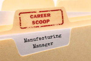 Career Scoop file, on what it's like to work as a Manufacturing Manager