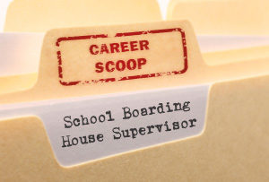 Career Scoop file, on what it's like to work as a School Boarding House Supervisor