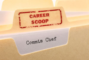 Career Scoop file, on what it's like to work as a Commis Chef