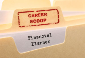 Career Scoop file, on what it's like to work as a Financial Planner