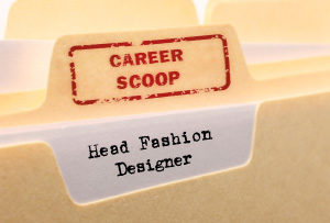 Career Scoop file, on what it's like to work as a Fashion Designer